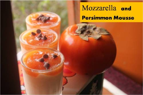 Mozzaralla and Persimmon Mousse
